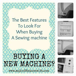 Things to look for when buying a sewing machine