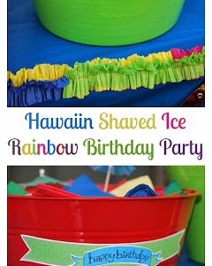 Throw A Fun & Inexpensive Rainbow Hawaiian Shaved Ice Birthday Party