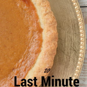 Last minute Thanksgiving recipes, crafts, decor, printables and more!