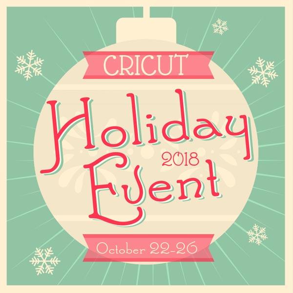 cricut holiday event 2018